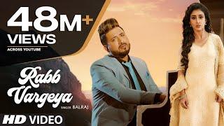 Rabb Vargeya: Balraj (Full Song) G Guri | Singh Jeet | Latest Punjabi Songs 2019