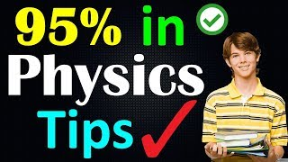 How to Score 95% in Physics | How to Study For Class 12th Boards | Study Tips | 12th board Exam,10th