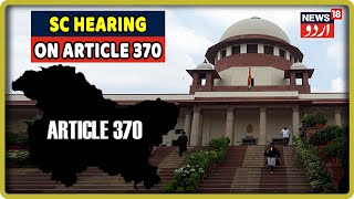 Supreme Court Hearing On Article 370, Ghulam Nabi Azad's 'Visit Home' Request, Curbs In J&K