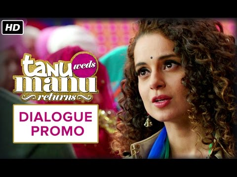 The Battle Begins (Dialogue Promo) | Tanu Weds Manu Returns | Kangana Ranaut & R. Madhavan