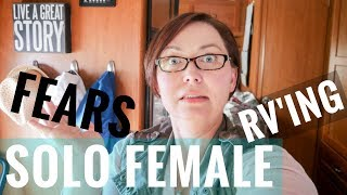 Single Woman RV Living - Fears of Full Time RVing