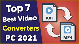 Best Free Video Converter for PC 2021 | Top 7 Video Converters for Windows 10