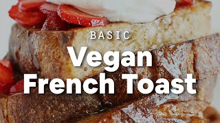 Basic Vegan French Toast | Minimalist Baker Recipes