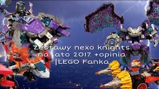 Zestawy LEGO Nexo Knights na lato 2017 |LEGO Fanka