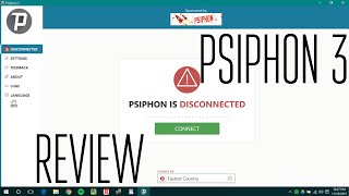 Psiphon 3 Review!
