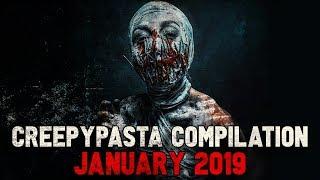 Creepypasta Compilation  January 2019