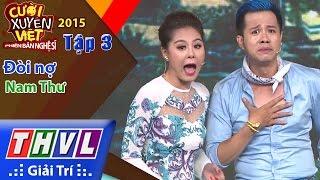THVL | Cười xuyên Việt - Phiên bản nghệ sĩ 2015 | Tập 3: Đòi nợ - Nam Thư