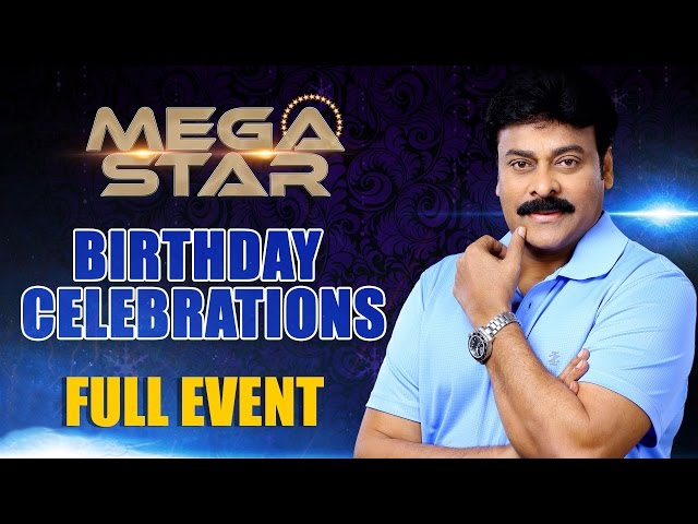 Megastar Chiranjeevi Birthday Celebrations 2016 Live