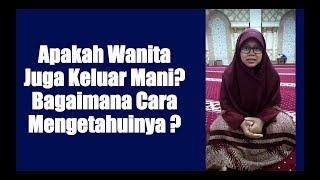 Download Video Apakah Wanita Juga Keluar Mani? Bagaimana Cara Mengetahui? - Ustadzah Isnawati, Lc. MP3 3GP MP4
