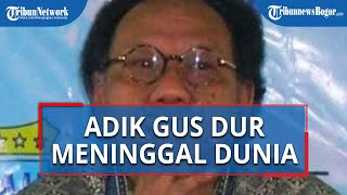 Gus Im Adik Kandung Gus Dur Meninggal Dunia, Rencana Dimakamkan di Jombang