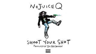 NoJuice Q - Shoot Your Shot (Official Audio)