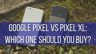 Google Pixel vs Pixel XL: which one should you buy?