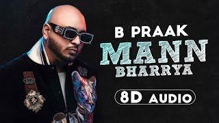 Mann Bharrya (8D Audio????) | B Praak | Jaani | Himanshi Khurana | Latest Punjabi Songs 2020