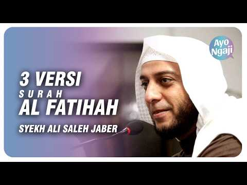 3 versi Surah Al fatihah - Syekh Ali Jaber