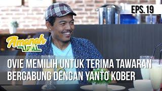 AMANAH WALI 3 - Ovie Memilih Untuk Terima Tawaran Bergabung Dengan Yanto Kober [18 Mei 2019]