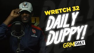 Wretch 32   Daily Duppy S:05 EP:22 #32turns32 | GRM Daily