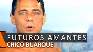 Chico Buarque: Futuros Amantes (DVD Romance)