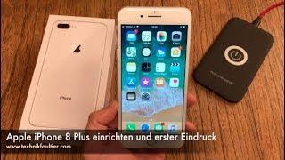Apple iPhone 8 Plus einrichten und erster Eindruck