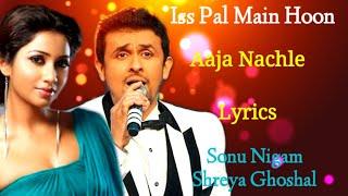 Iss Pal Main Hoon Full Song - Aaja Nachle | Lyrical   - YouTube