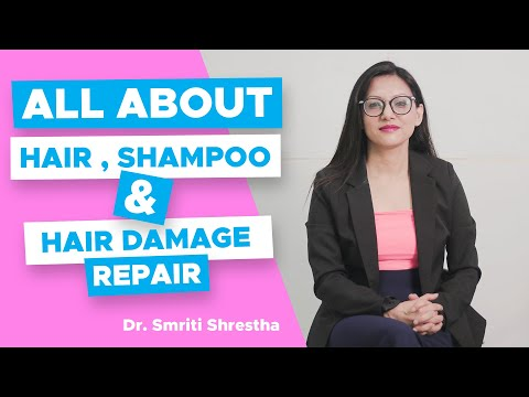 All about Hair , Shampoo & Hair Damage Repair
