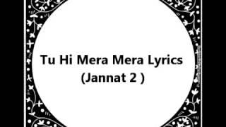 Tu hi mera lyrics (jannat 2 ) - YouTube