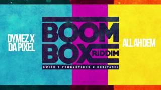 Dymez x daPixel - All Ah Dem (Boom Box Riddim VA) Vincy 2017