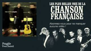 Yves Duteil - Fragile -  Chanson française