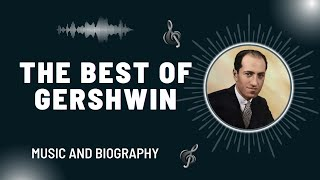 George Gershwin The Best of Gershwin Music