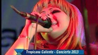 TROPICANA CALIENTE 2019 - ERES - CONCIERTO 2013 [9]