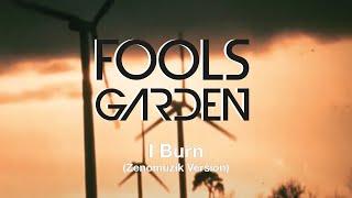 I Burn  (Zenomuzik) -  Fools Garden