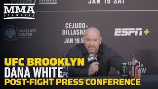 UFC Brooklyn: Dana White Post Fight Press Conference   MMA Fighting