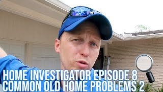 Home Investigator: Episode 8 Common Old Home Problems 2