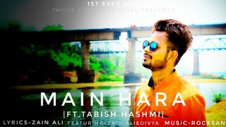 Main Hara   Ft. Tabish Hashmi  - tabishhashmiofficial