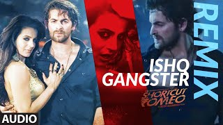 Ishq Gangster - Remix | Shortcut Romeo | Neil Nitin Mukesh, Ameesha Patel | Himesh Reshammiya - Download this Video in MP3, M4A, WEBM, MP4, 3GP