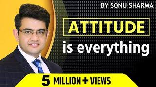 Attitude is everything ! Sonu Sharma ! 7678481813