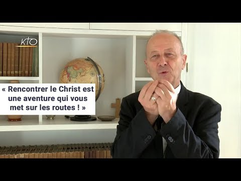 Mgr Michel Dubost : « Rencontrer le Christ est une aventure qui vous met sur les routes ! »