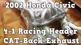 2002 Honda Civic 4-1 Racing Header & CAT-Back Exhaust Sytem