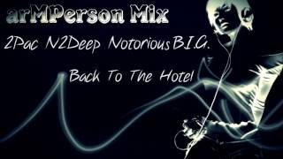 2Pac, N2Deep, Notorious B.I.G.   Back To The Hotel [arMPerson Mix] NEW 2016