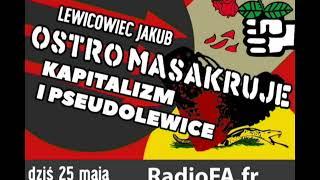 MÓJ NOWO SUBSKRYBOWANY KANAŁ – Radio Antykapitalistyczne- Lewicowiec Jakub OSTRO o kapitalizmie i pseudolewicy
