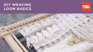 DIY Weaving Loom Basics | Hobby Lobby®
