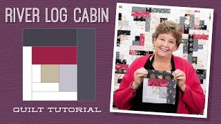 Make A River Log Cabin Quilt With Jenny!
