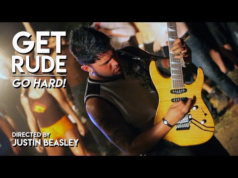 GET RUDE - GO HARD! (Official Video)