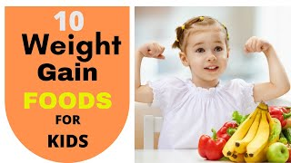 TOP 10 weight gain food for kids | how to increase kids weight | diet for underweight children