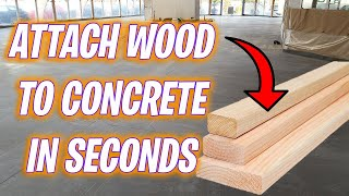 How to attach wood to a concrete floor IN SECONDS! How to attach 2x4 wood to concrete floor fast!