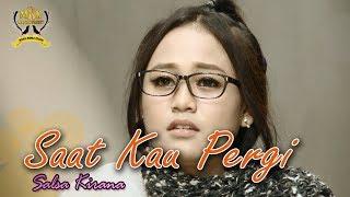 Download lagu Salsa Kirana Saat Kau Pergi Mp3