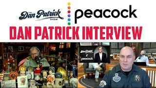Dan Patrick Interview - The Dan Patrick Show Peacock TV