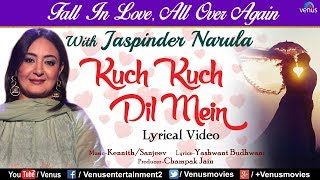 Jaspinder Narula - Kuch Kuch Dil Mein | LYRICAL VIDEO | Valentine Day Special Song | Best Hindi Song