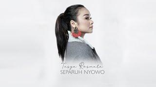 Download lagu Tasya Rosmala Separuh Nyowo Mp3