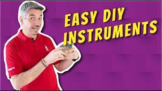 Easy DIY Instruments