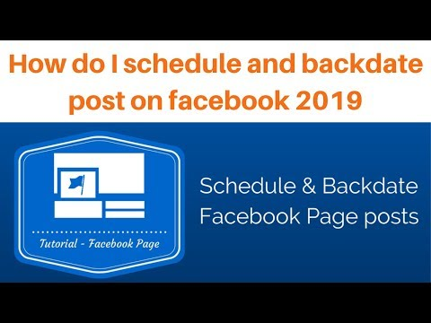 How i do schedule and backdate post on facebook 2019